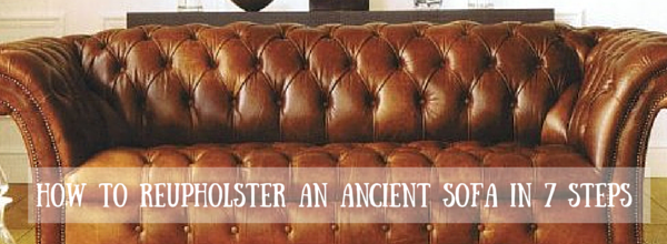 How To Reupholster An Ancient Sofa In 7 Steps Martini