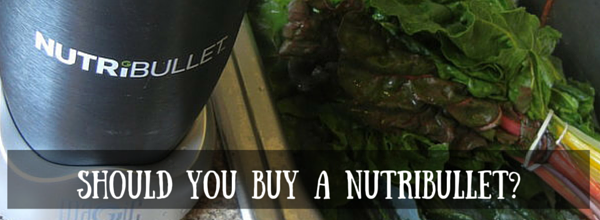 should you buy a nutribullet